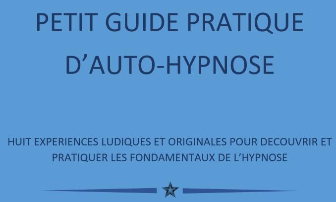 Petit guide pratique d'auto hypnose